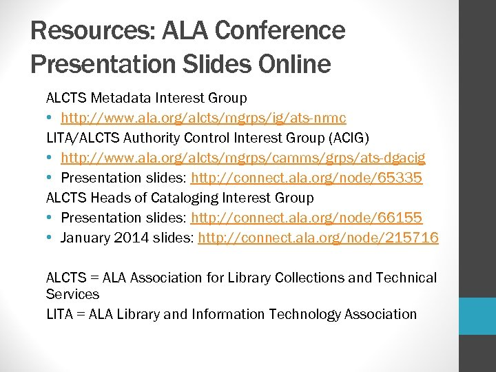 Resources: ALA Conference Presentation Slides Online ALCTS Metadata Interest Group • http: //www. ala.