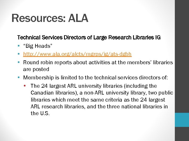 "Resources: ALA Technical Services Directors of Large Research Libraries IG • ""Big Heads"" •"