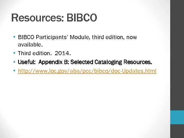 Resources: BIBCO • BIBCO Participants' Module, third edition, now available. • Third edition. 2014.