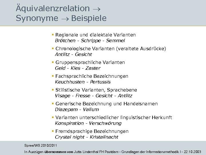 Äquivalenzrelation Synonyme Beispiele § Regionale und dialektale Varianten Brötchen - Schrippe - Semmel §