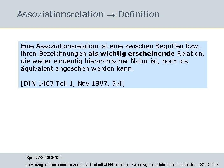 Assoziationsrelation Definition Eine Assoziationsrelation ist eine zwischen Begriffen bzw. ihren Bezeichnungen als wichtig erscheinende