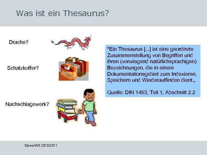 Was ist ein Thesaurus? Drache? Schatzkoffer?
