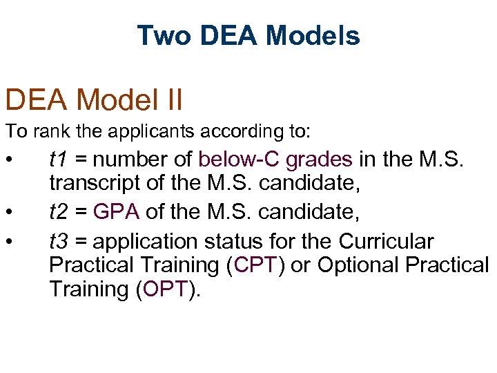 Two DEA Models DEA Model II To rank the applicants according to: • •