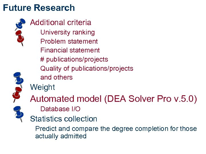 Future Research Additional criteria University ranking Problem statement Financial statement # publications/projects Quality of