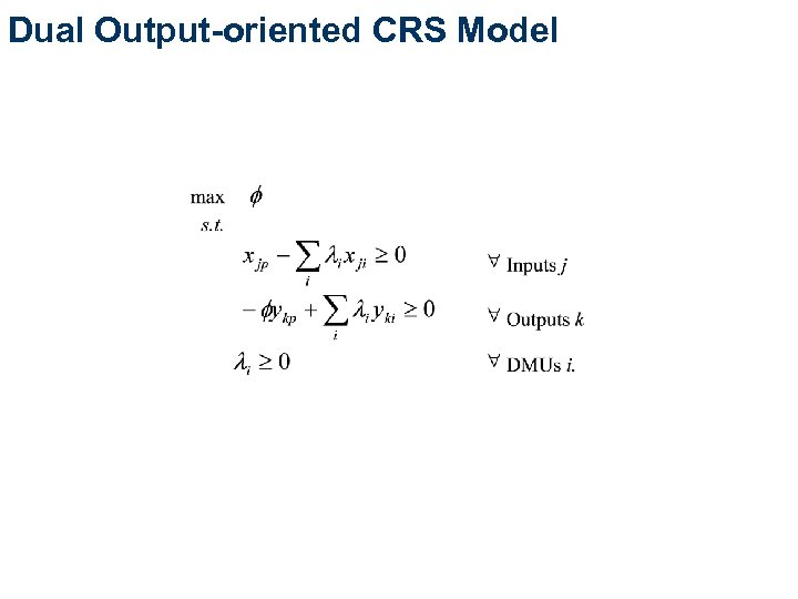 Dual Output-oriented CRS Model