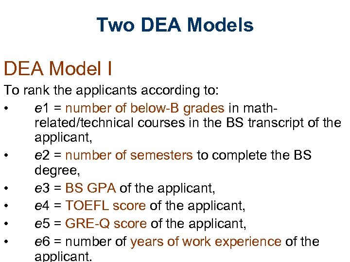 Two DEA Models DEA Model I To rank the applicants according to: • e