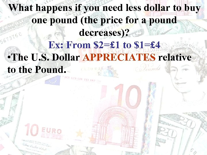 What happens if you need less dollar to buy one pound (the price for