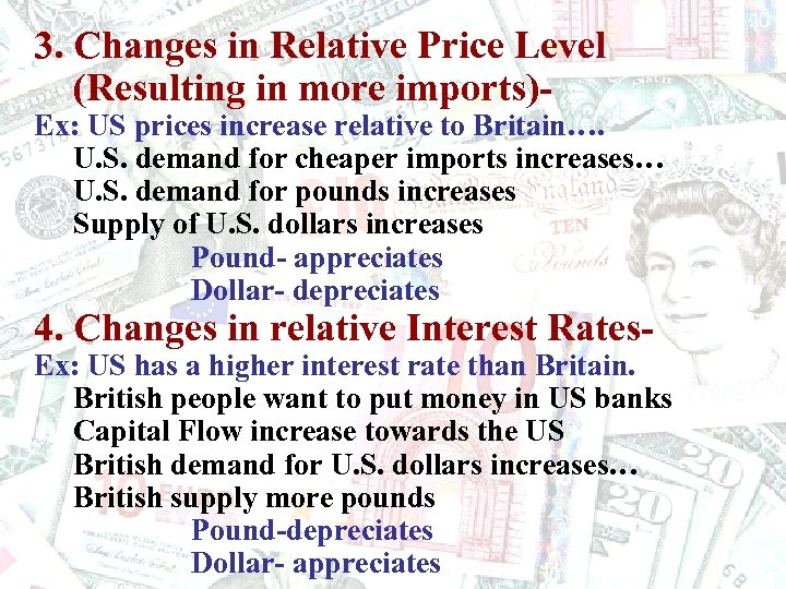3. Changes in Relative Price Level (Resulting in more imports)- Ex: US prices increase