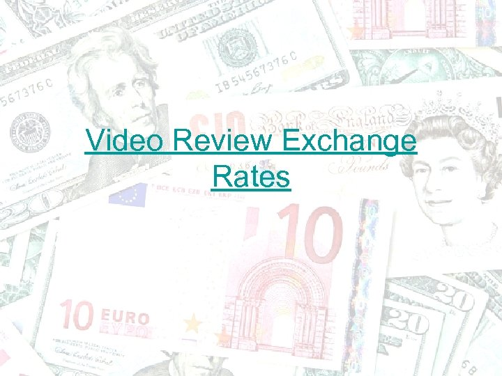 Video Review Exchange Rates