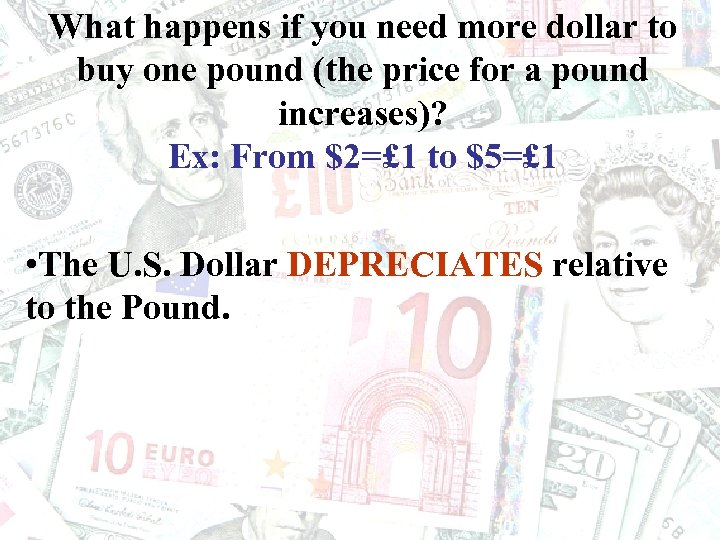 What happens if you need more dollar to buy one pound (the price for