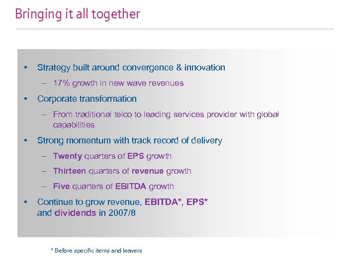 Bringing it all together • Strategy built around convergence & innovation – 17% growth