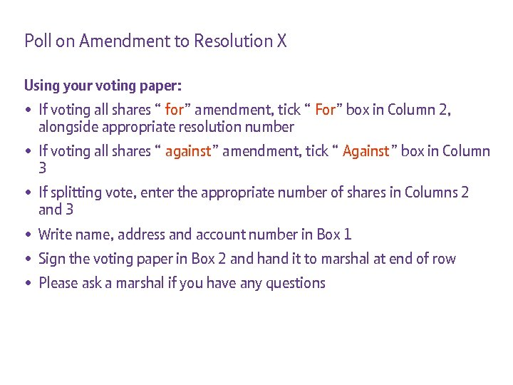 Poll on Amendment to Resolution X Using your voting paper: • If voting all