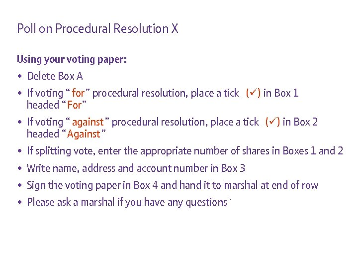Poll on Procedural Resolution X Using your voting paper: • Delete Box A •