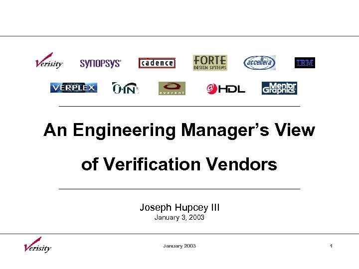 An Engineering Manager's View of Verification Vendors Joseph Hupcey III January 3, 2003 January