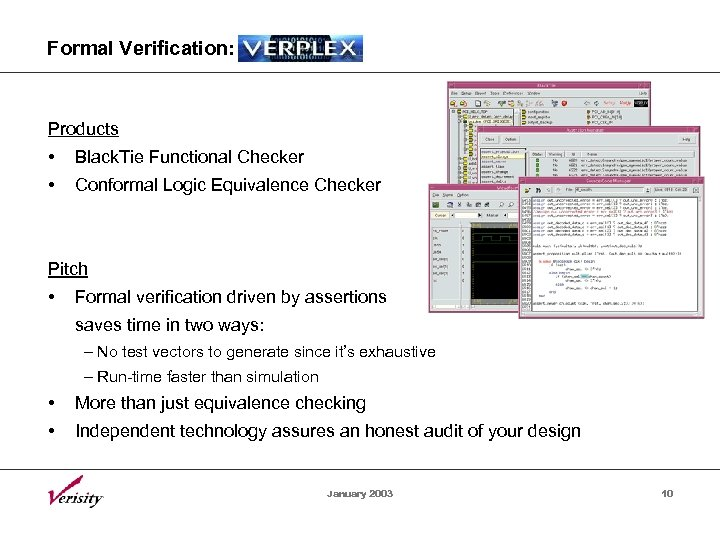 Formal Verification: Products • Black. Tie Functional Checker • Conformal Logic Equivalence Checker Pitch