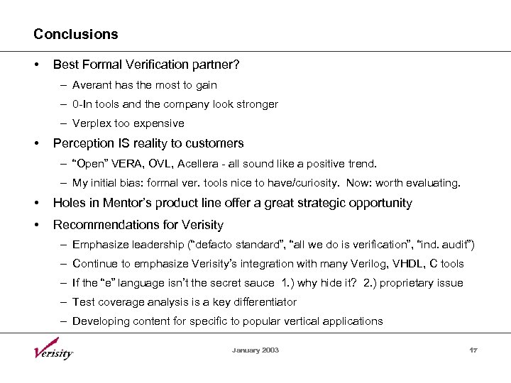 Conclusions • Best Formal Verification partner? – Averant has the most to gain –