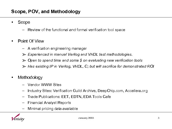 Scope, POV, and Methodology • Scope – Review of the functional and formal verification