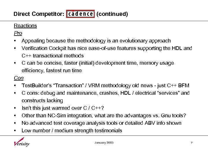 Direct Competitor: (continued) Reactions Pro • Appealing because the methodology is an evolutionary approach