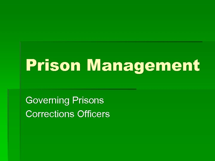 Prison Management Governing Prisons Corrections Officers