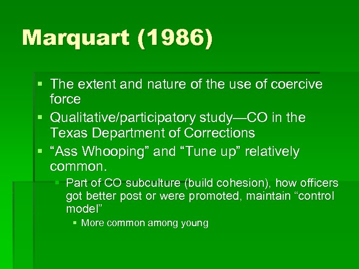Marquart (1986) § The extent and nature of the use of coercive force §