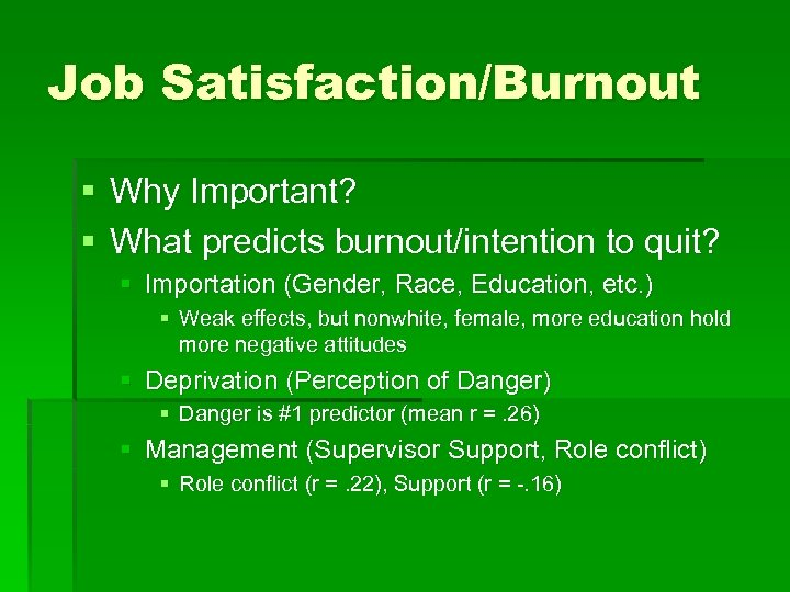 Job Satisfaction/Burnout § Why Important? § What predicts burnout/intention to quit? § Importation (Gender,
