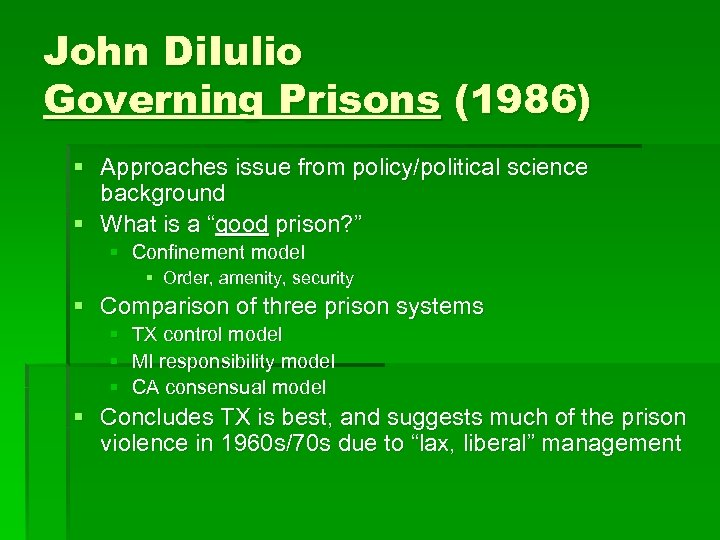 John Di. Iulio Governing Prisons (1986) § Approaches issue from policy/political science background §