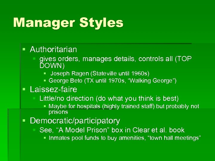 Manager Styles § Authoritarian § gives orders, manages details, controls all (TOP DOWN) §