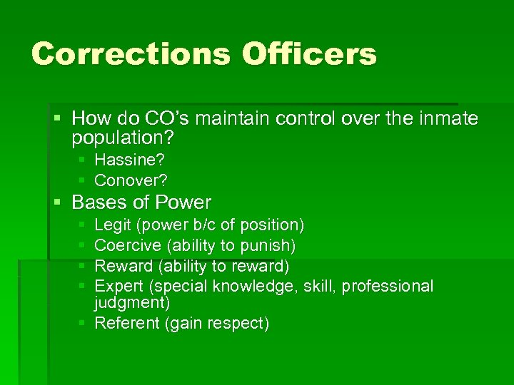 Corrections Officers § How do CO's maintain control over the inmate population? § Hassine?
