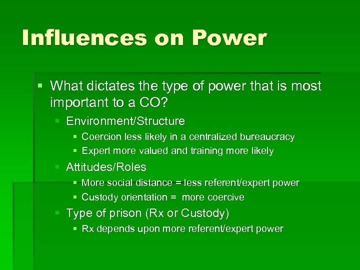 Influences on Power § What dictates the type of power that is most important