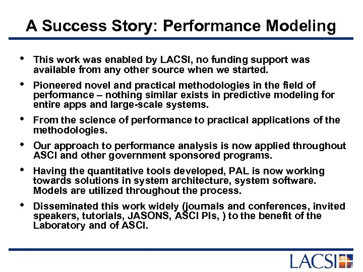 A Success Story: Performance Modeling • This work was enabled by LACSI, no funding