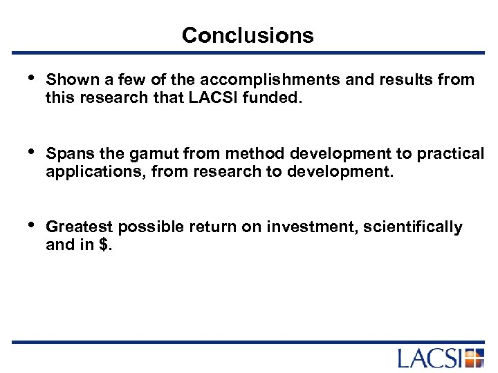 Conclusions • Shown a few of the accomplishments and results from this research that