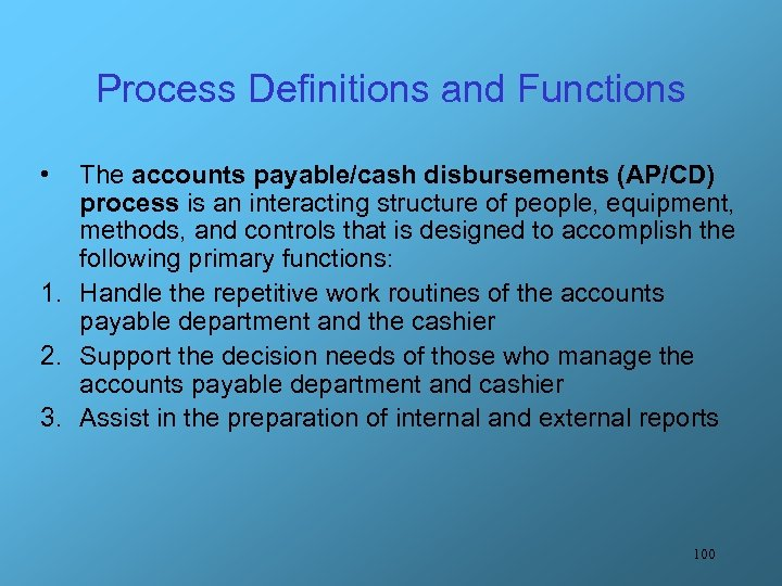 Process Definitions and Functions • The accounts payable/cash disbursements (AP/CD) process is an interacting