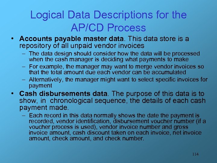 Logical Data Descriptions for the AP/CD Process • Accounts payable master data. This data