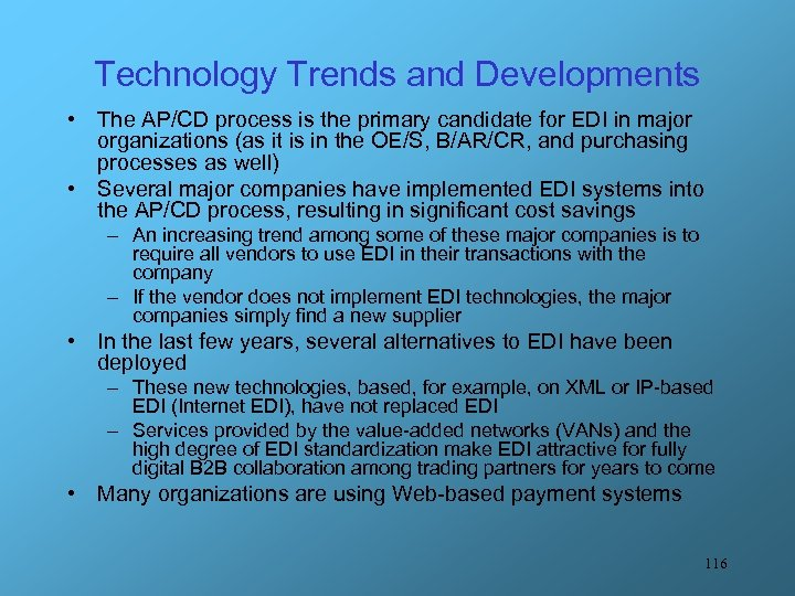 Technology Trends and Developments • The AP/CD process is the primary candidate for EDI