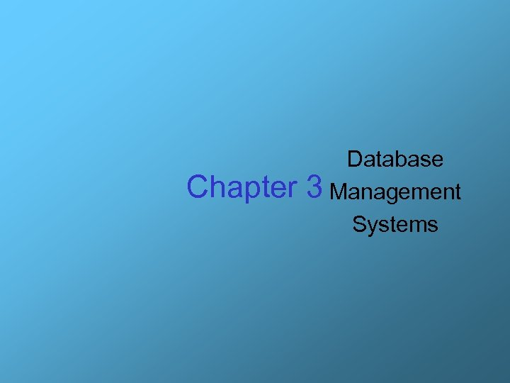 Chapter Database 3 Management Systems