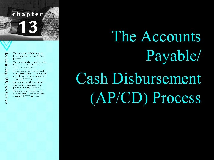 The Accounts Payable/ Cash Disbursement (AP/CD) Process 97