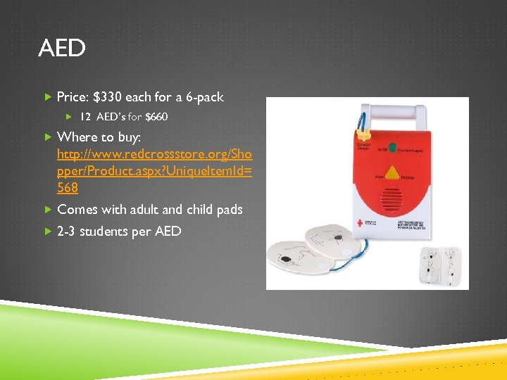 AED Price: $330 each for a 6 -pack 12 AED's for $660 Where to