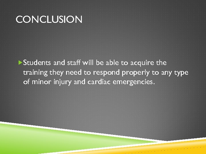 CONCLUSION Students and staff will be able to acquire the training they need to