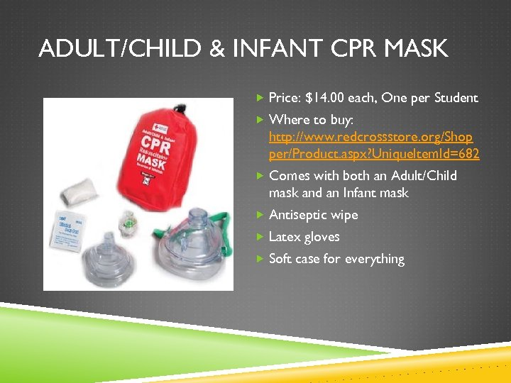 ADULT/CHILD & INFANT CPR MASK Price: $14. 00 each, One per Student Where to