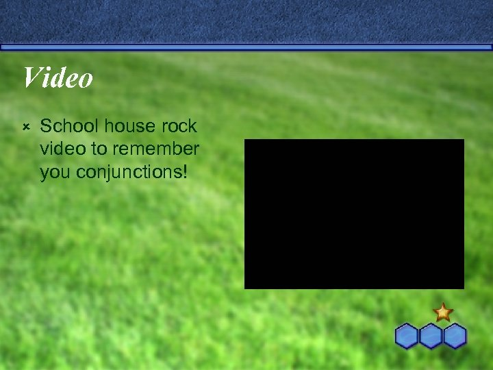 Video û School house rock video to remember you conjunctions!