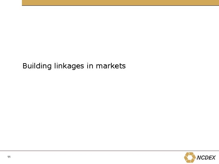 Building linkages in markets 11