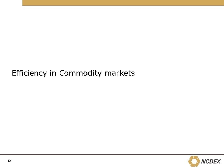 Efficiency in Commodity markets 13