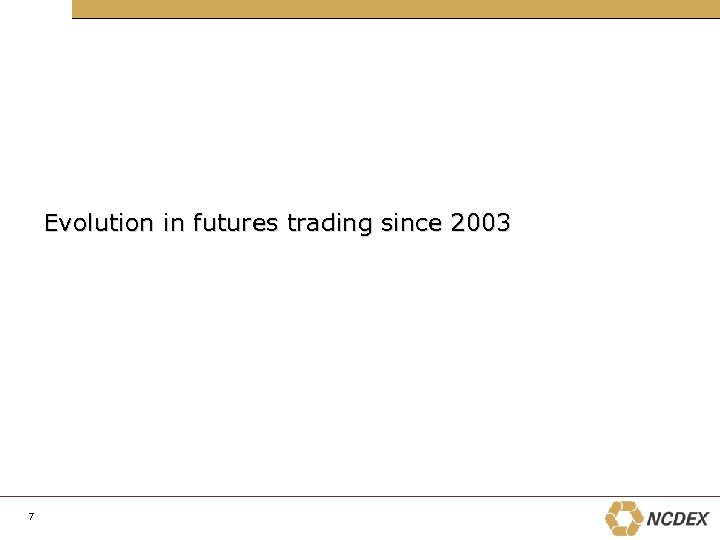 Evolution in futures trading since 2003 7