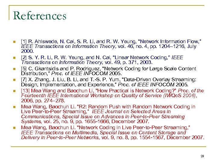References n n n n [1] R. Ahlswede, N. Cai, S. R. Li, and