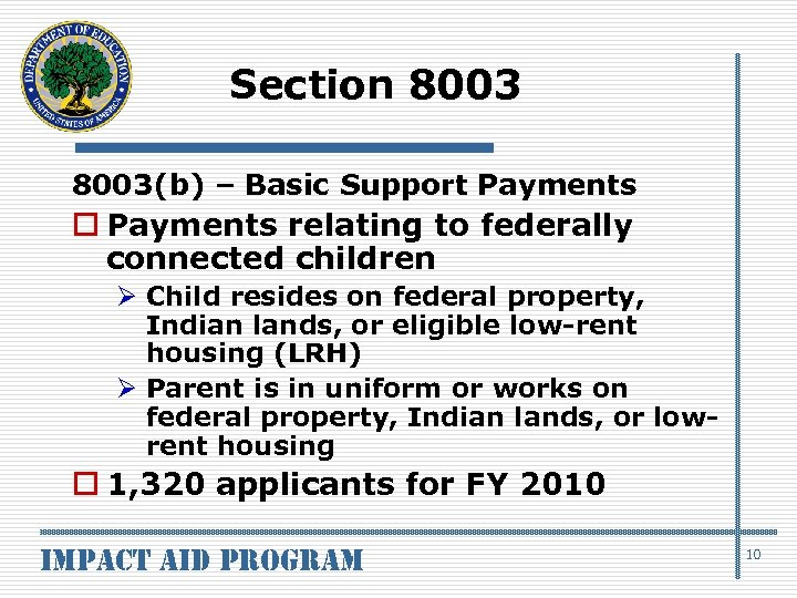 Section 8003(b) – Basic Support Payments o Payments relating to federally connected children Ø