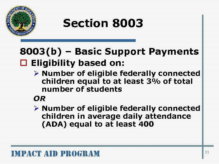 Section 8003(b) – Basic Support Payments o Eligibility based on: Ø Number of eligible
