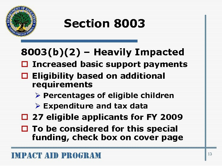Section 8003(b)(2) – Heavily Impacted o Increased basic support payments o Eligibility based on