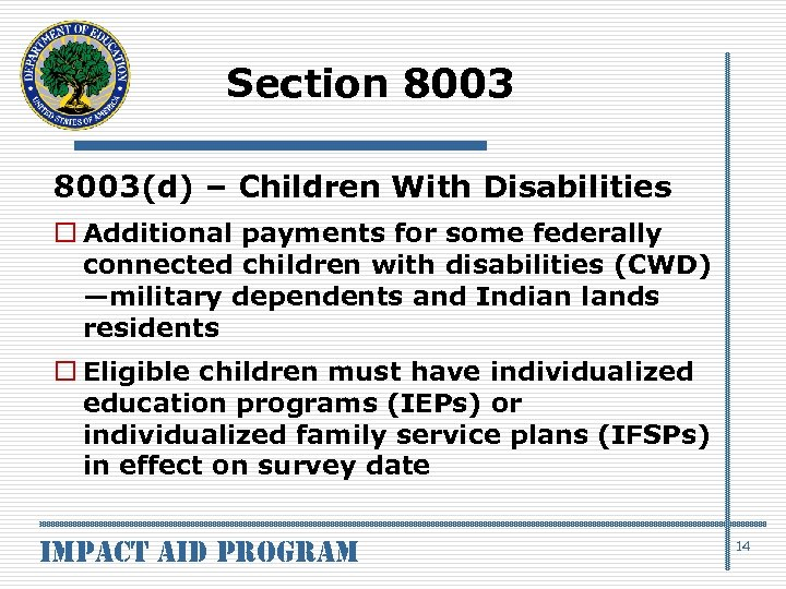 Section 8003(d) – Children With Disabilities o Additional payments for some federally connected children