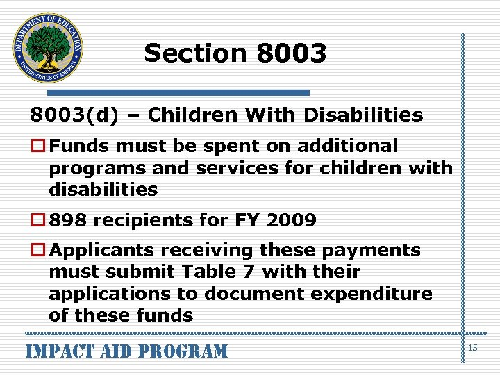 Section 8003(d) – Children With Disabilities o Funds must be spent on additional programs