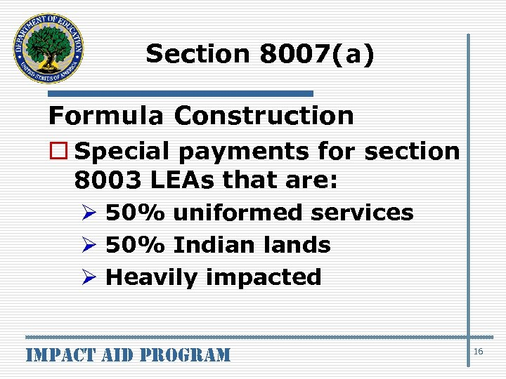 Section 8007(a) Formula Construction o Special payments for section 8003 LEAs that are: Ø